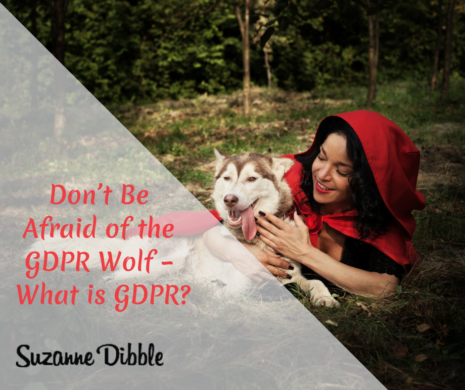 Don't Be Afraid of the GDPR Wolf – What is GDPR?