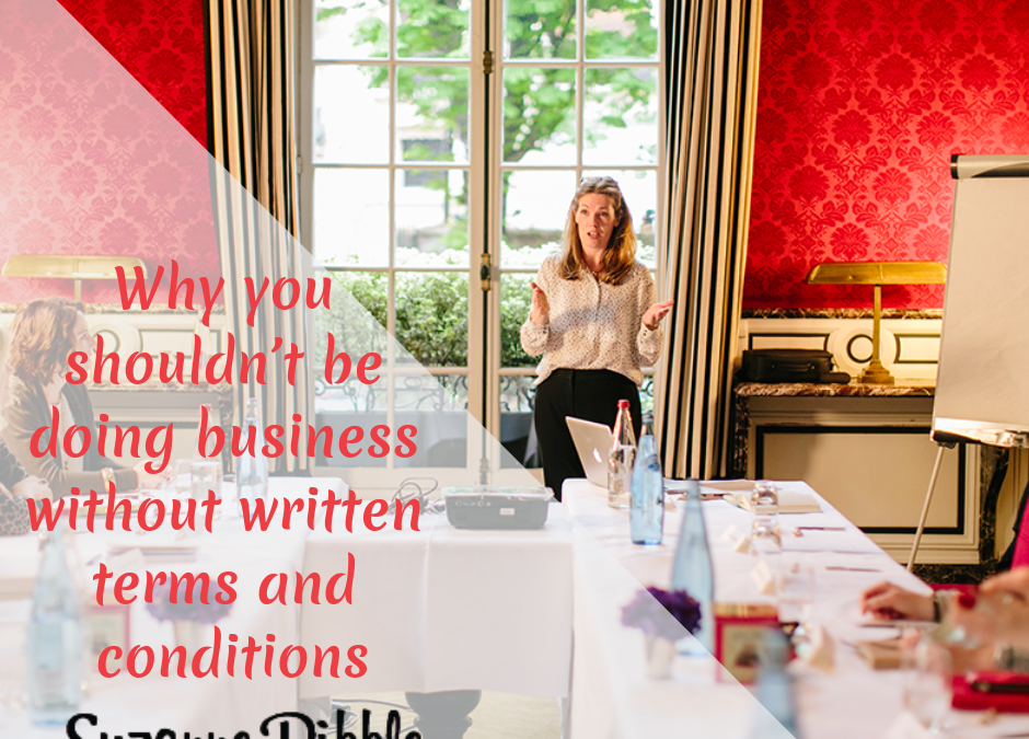 Why you shouldn't be doing business without written terms and conditions